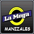 LA MEGA - MANIZALES